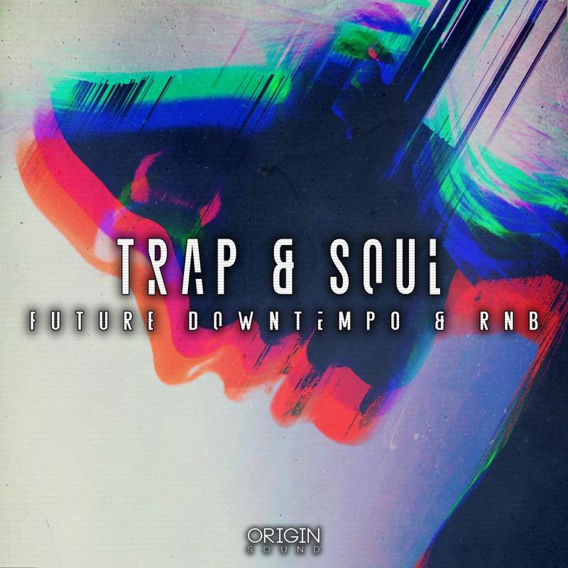 Trap & Soul - Future Downtempo & RNB Sample Pack, Origin Sound, Origin Sound - Origin Sound samples royalty free fundamental ambience pack edm electronic ableton live fl studio logic pro piano drums keys bass chords midi melodies IDM organic downtempo tisoki presets elysian utopia free samples
