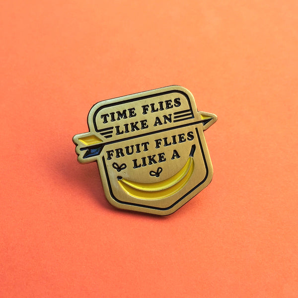 Time Flies, Fruit Flies Pin