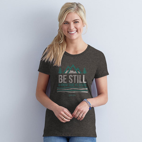 Be Still and Know - Psalm 46:10 - Women's Christian T-shirt