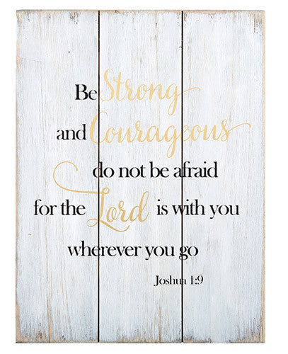 Be Strong and Courageous - Joshua 1:9 - Wood Pallet Sign