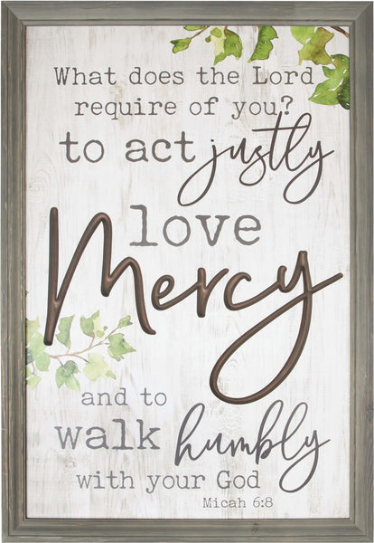 What Does the Lord Require of You? - Micah 6:8 - Framed Printed Sign