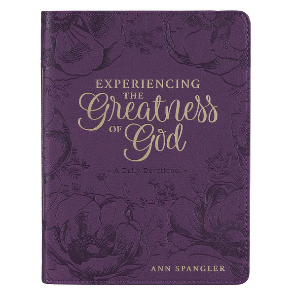 Experiencing the Greatness of God Devotional by Ann Spangler