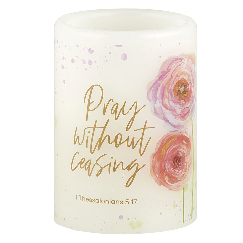 Pray Without Ceasing - 1 Thessalonians 5:17 - LED Candle
