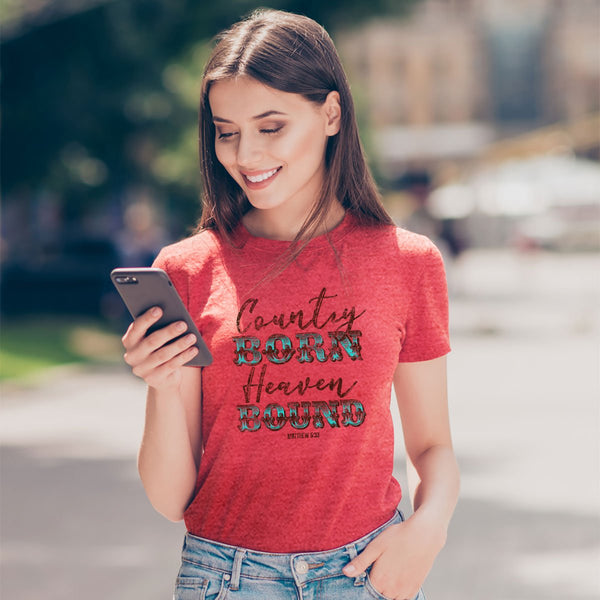 Country Born Heaven Bound - Matthew 6:33 - Women's Christian T-shirt
