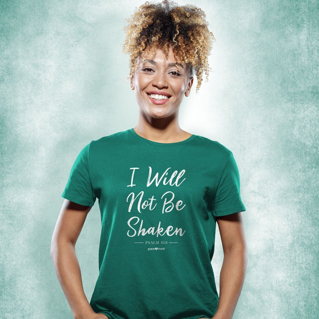 I Will Not Be Shaken - Psalm 16:8 - Women's Christian T-shirt