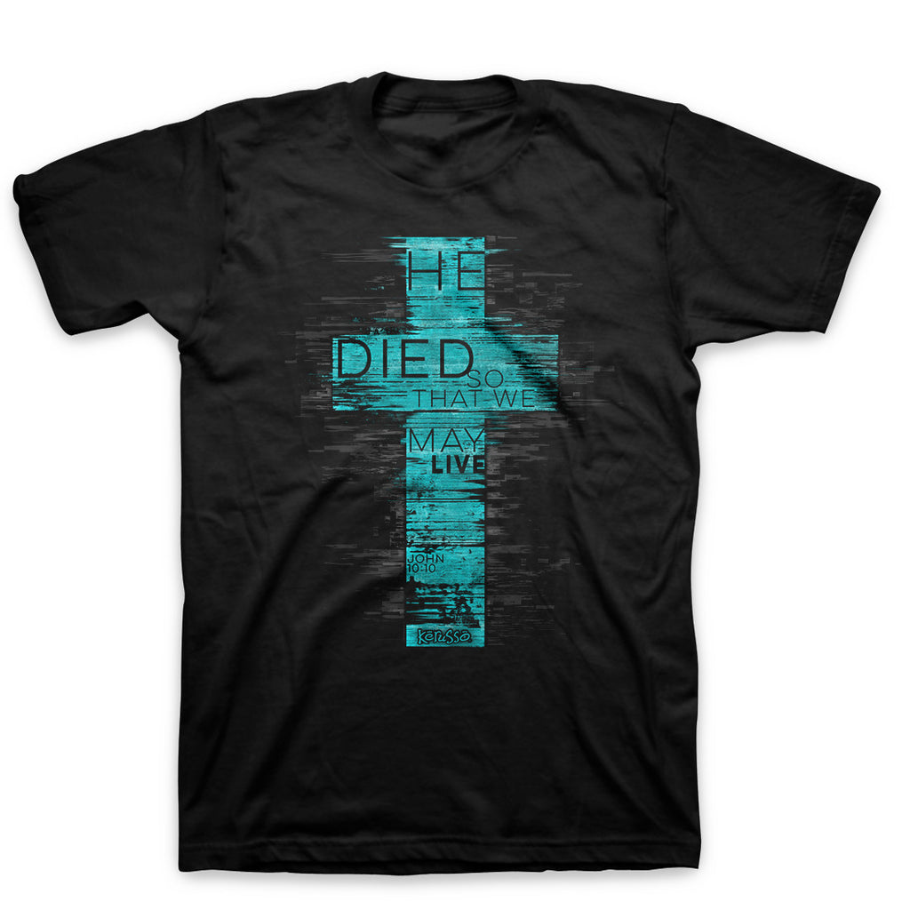 He Died so that We May Live - John 10:10 - Men's Christian T-shirt