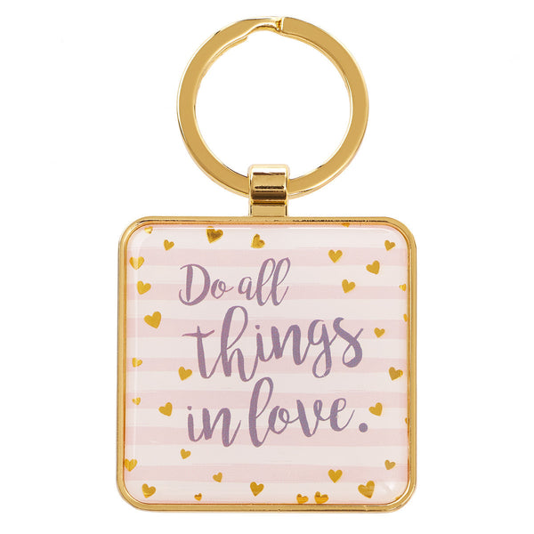 Do All Things in Love  Metal Keyring