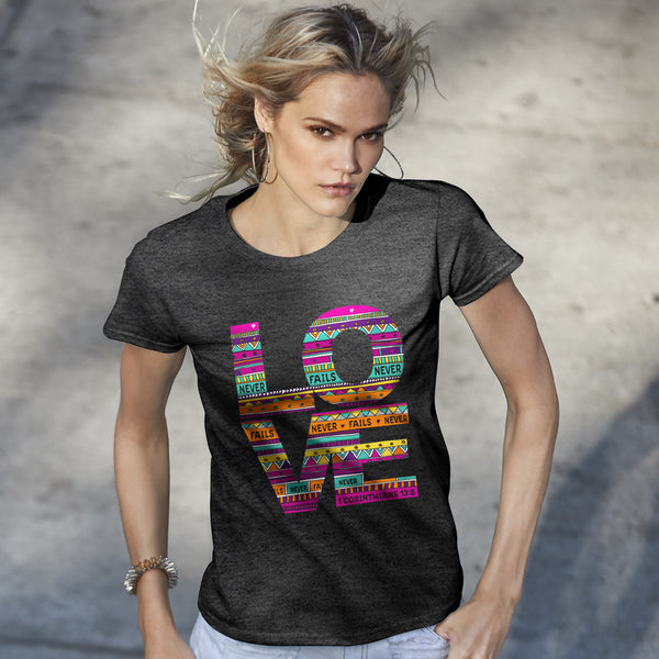 Love Never Fails Women's Christian T-shirt