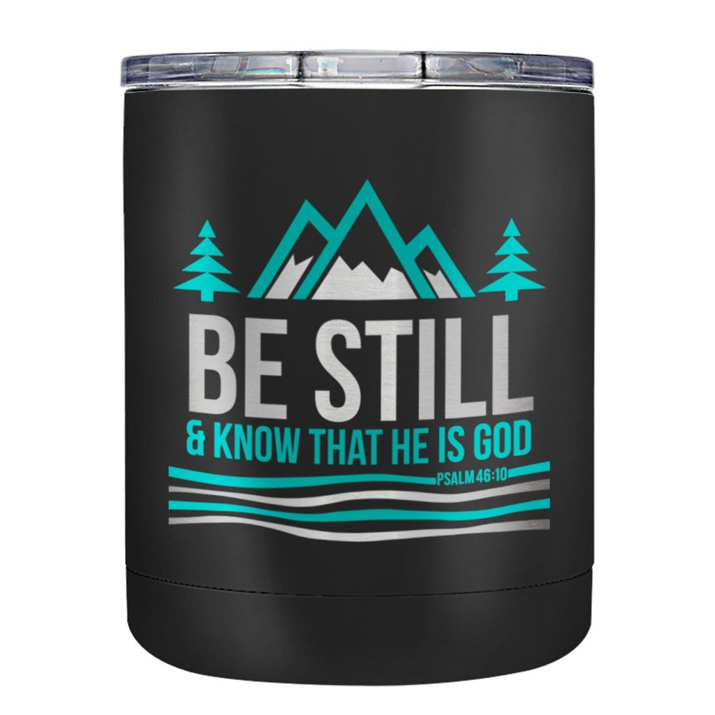 Be Still and Know - Psalm 46:10 - Stainless Steel Mug