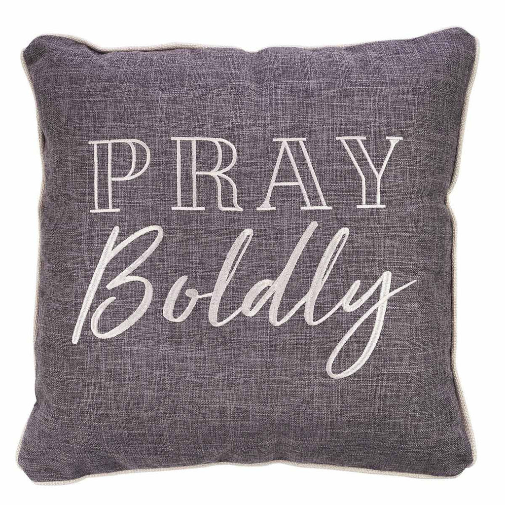 Pray Boldly Embroidered Pillow