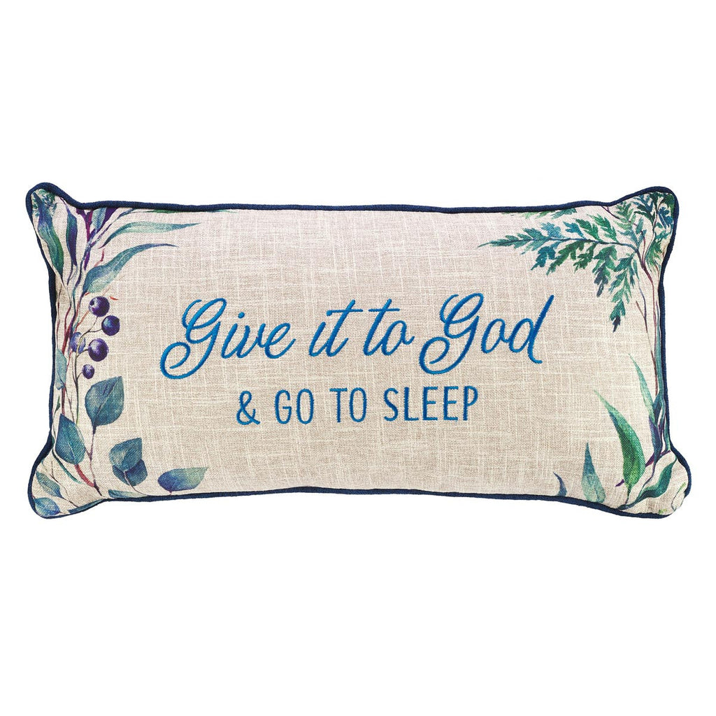 Give It to God Embroidered Pillow