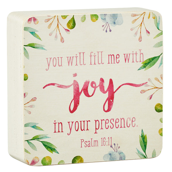 Decor Block Small - Fill Me With Joy Psalm 16:11