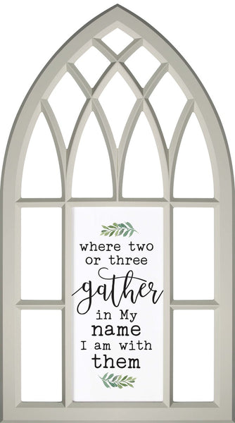 Where Two or Three Gather - Matthew 18:20 - Decorative Window