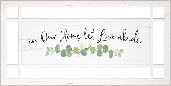 In Our Home Let Love Abide Decorative Window