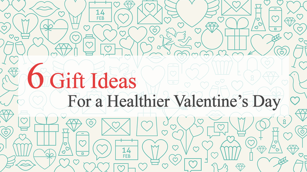 6 Healthier Valentine's Day Gift Ideas for Him and Her