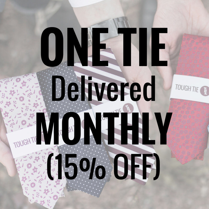 ONE TIE Per Month (Free Shipping), Billed Monthly - Tough Tie