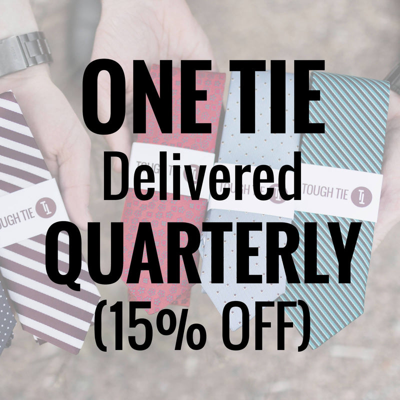 ONE TIE Per Quarter (Free Shipping), Billed Quarterly - Tough Tie