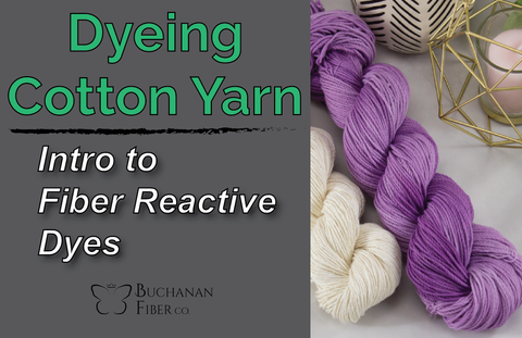 Intro to Cotton Dyeing - Buchanan Fiber Co.