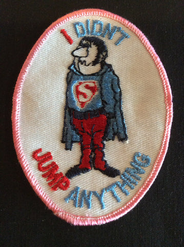 I Didn't Jump Anything Sew on Patch