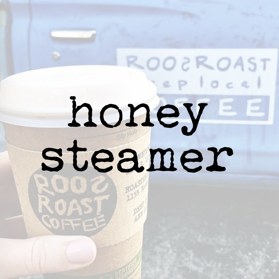 Honey Steamer