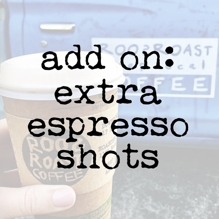 +Add on: Extra Espresso Shots