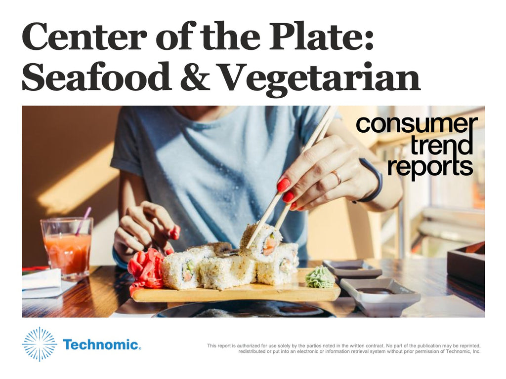 2019 Center of the Plate: Seafood & Vegetarian Consumer Trend Report