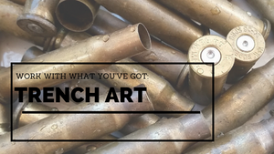 Trench Art KBeau Work with what you've got