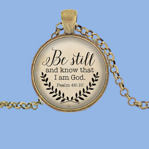 Be Still And Know That I Am God Necklace!