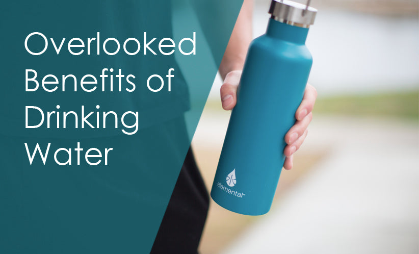 14 Overlooked Benefits of Drinking Water – Elemental Bottles