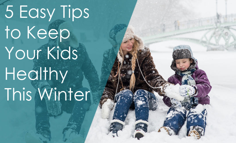 From a Nutritionist: 5 Easy Tips to Keep Your Kids Healthy This Winter