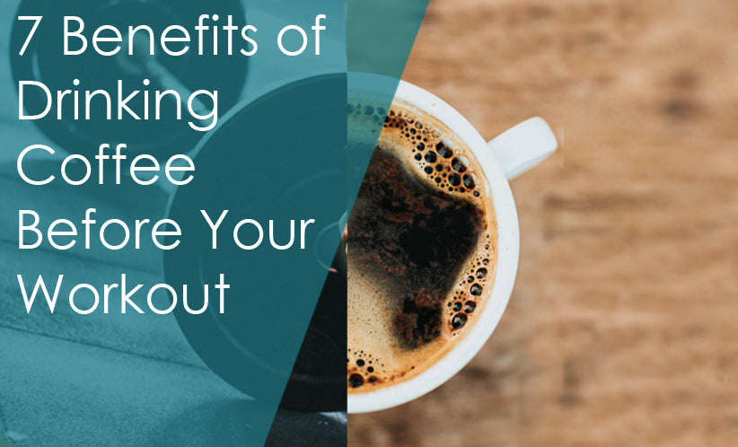 7 Benefits of Drinking Coffee Before Your Workout