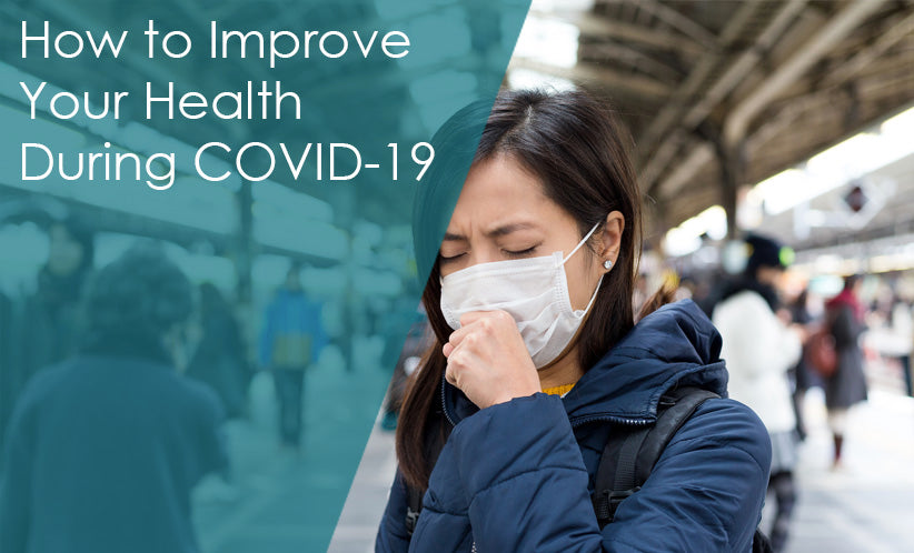 How to Improve Your Health During COVID-19