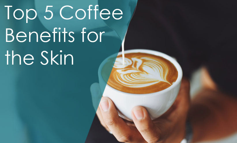 Top 5 Coffee Benefits for the Skin