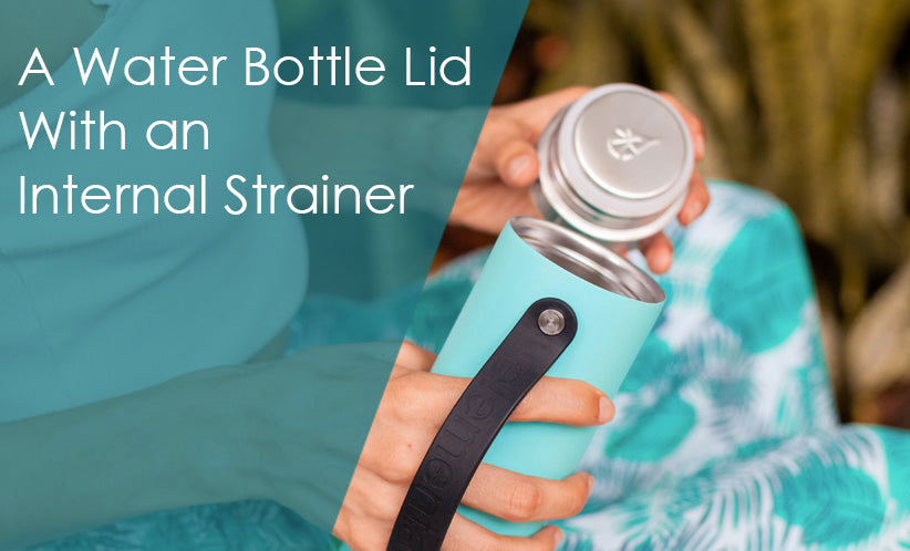 Water Bottle Lid With an Internal Strainer