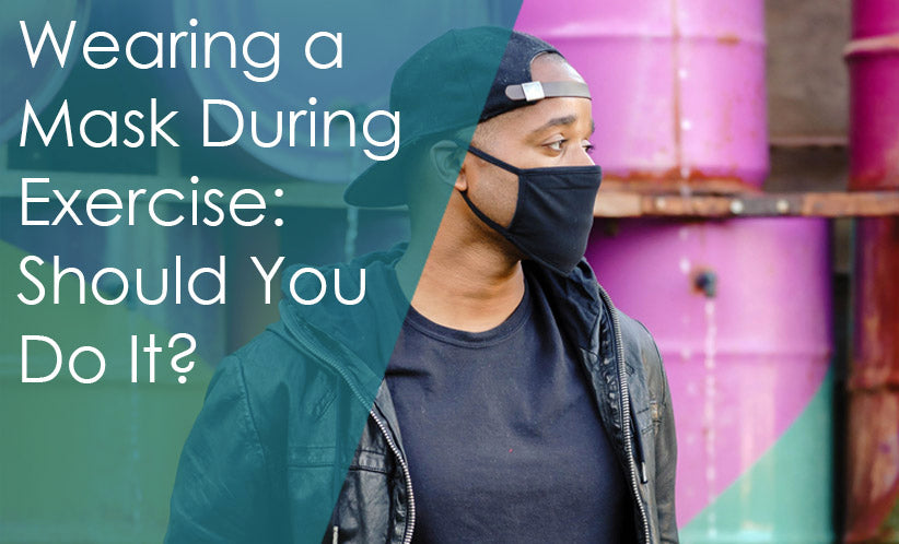 Wearing a Mask During Exercise: Should You Do It?