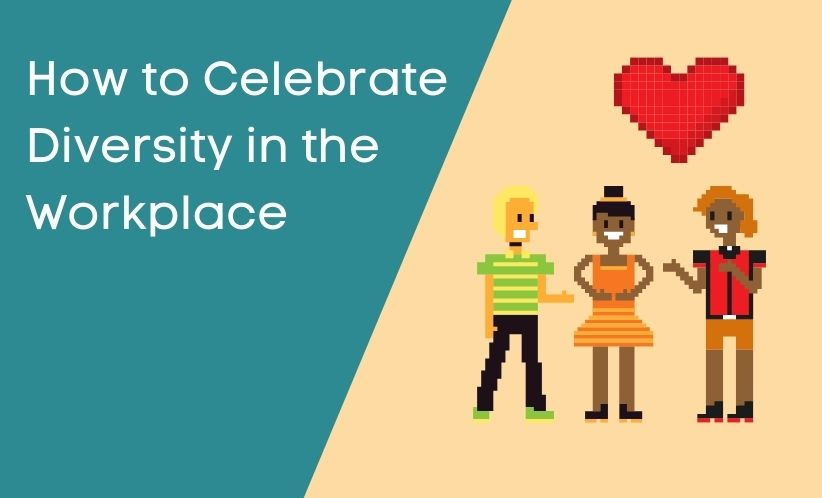 How to Celebrate Diversity in the Workplace