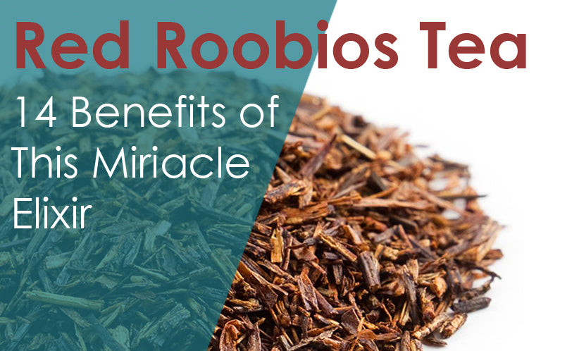 Red Rooibos Tea: The 14 Benefits of This Miracle Elixir