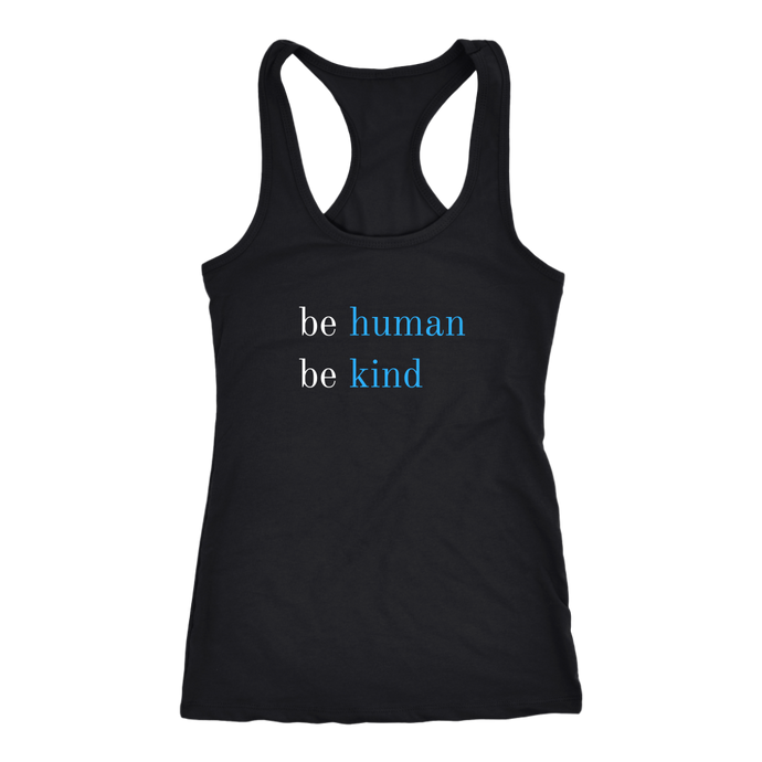 Women's Racerback Be Human Be Kind Tank