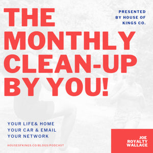 The Monthly Clean Up