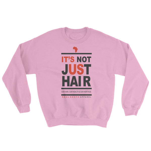 """It's Not Just Hair"" Women's Sweatshirt (Black Letteing)"