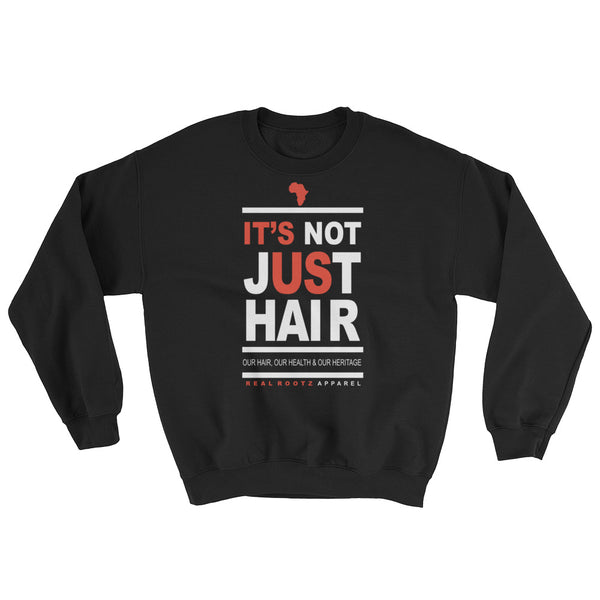 """It's Not Just Hair"" Women's Sweatshirt (White Lettering)"