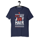 """It's Not Just Hair"" Women's T-Shirt (White Lettering)"