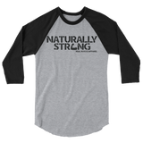 """Naturally Strong"" 3/4 Sleeve Raglan Shirt (Black Lettering)"