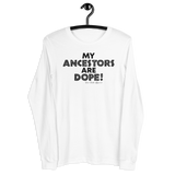 """My Ancestors Are Dope"" Women's Long Sleeve Shirt (Black Lettering)"