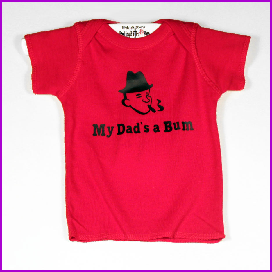 Babysitter's Nightmare - My Dad's A Bum Tee
