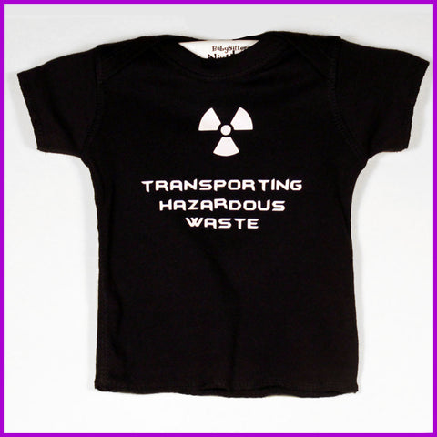 Babysitter's Nightmare - Transporting Hazardous Waste Tee