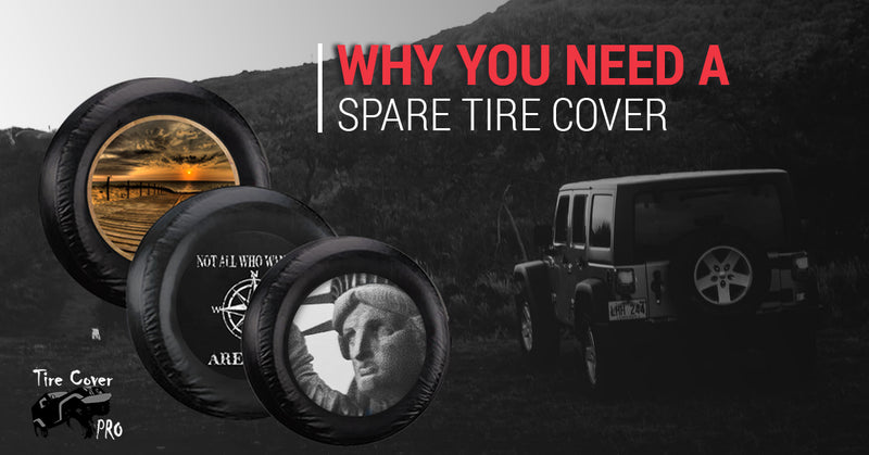 Why You Need A Spare Tire Cover