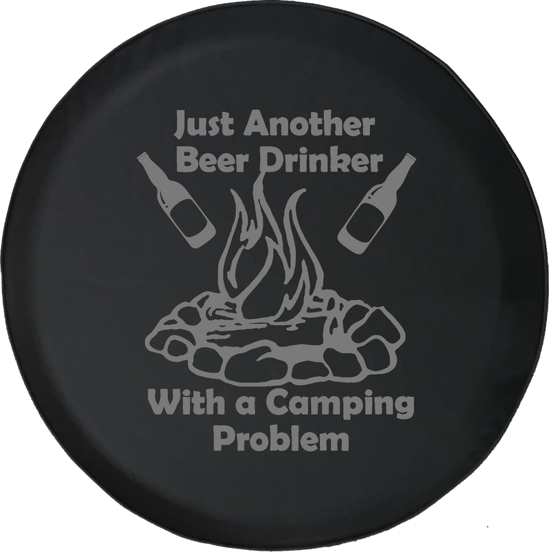 Just Another Beer Drinker with a Camping Problem Campfire Offroad Jeep RV Camper Spare Tire Cover J245
