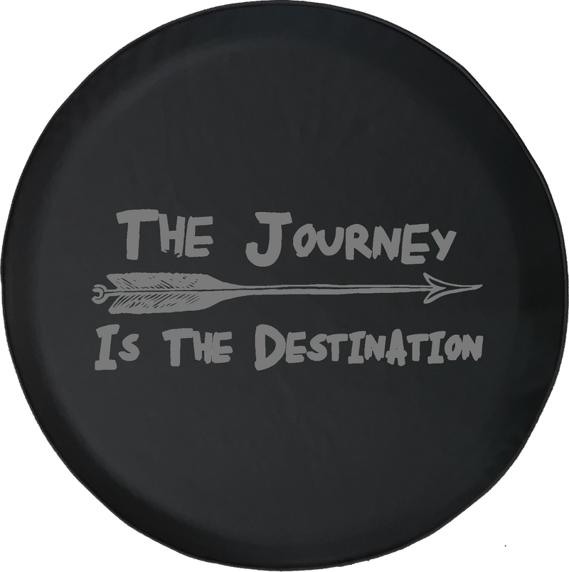 The Journey is the Destination Arrow Travel Adventure Quote Offroad Jeep RV Camper Spare Tire Cover J290