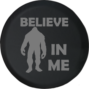 Bigfoot Sasquatch BELIEVE IN ME Yeti Squatch Hunting Offroad Jeep RV Camper Spare Tire Cover J298